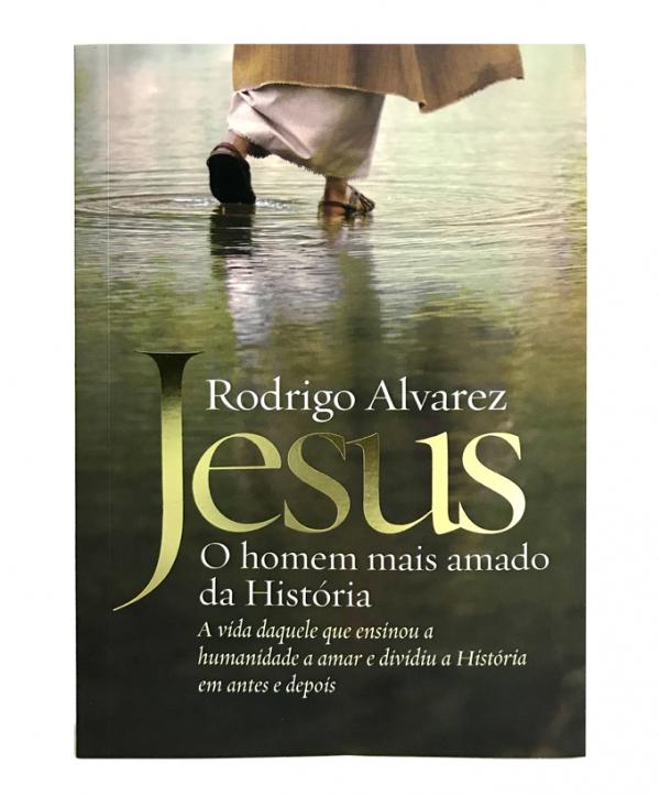 JESUS O HOMEM MAIS AMADO DA HISTÓRIA