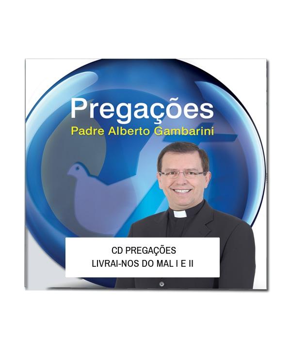 CD PREGAÇÃO LIVRAI NOS DO MAL I E II