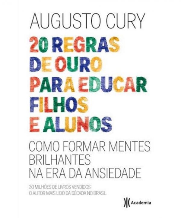 20 REGAS DE OURO PARA EDUCAR FILHOS E ALUNOS, AUGUSTO CURY