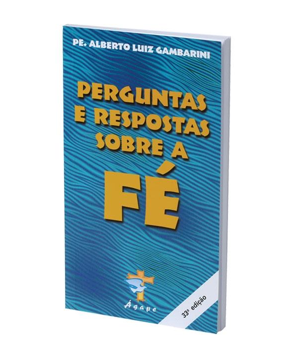 PERGUNTAS E RESPOSTAS SOBRE A FE