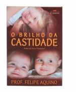 O BRILHO DA CASTIDADE