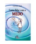 COMO LIDAR COM O MEDO