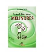 COMO LIDAR COM OS MELINDRES