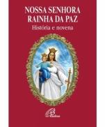imagem do produto - NOSSA SENHORA RAINHA DA PAZ HISTÓRIA E NOVENA