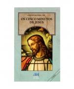OS CINCO MINUTOS DE JESUS
