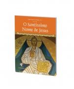 O SANTISSIMO NOME DE JESUS