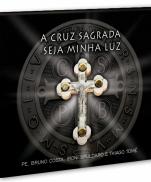 imagem do produto - CD A CRUZ SAGRADA SEJA MINHA LUZ