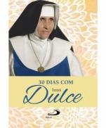 30 DIAS COM IRMÃ DULCE