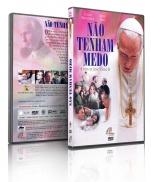 DVD NÃO TENHAM MEDO A VIDA DE JOÃO PAULO II