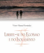 LIBERTE-SE DO EGOISMO E DO ISOLAMENTO