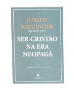 SER CRISTÃO NA ERA NEOPAGÃ I